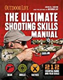 The Ultimate Shooting Skills Manual: 212 Recreational Shooting Tips (Outdoor Life) by The Editors of Outdoor Life (2014) Taschenbuch