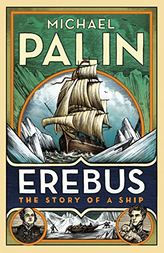 Erebus: The Story of a Ship por Michael Palin