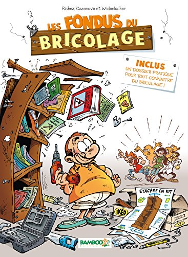 Les Fondus du bricolage - tome 1 Nouvelle édition