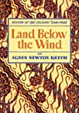Front cover for the book Land Below the Wind by Agnes Newton Keith