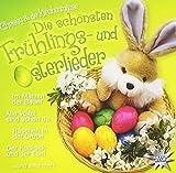 Die Schönsten Frühlings- und Osterlieder