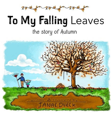 To My Falling Leaves: the story of Autumn