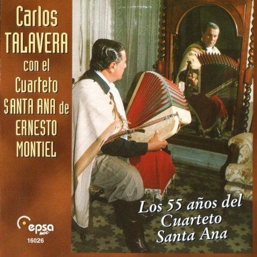 Los 55 Anos del Cuarteto Santa Ana de Carlos Talavera Con El ...