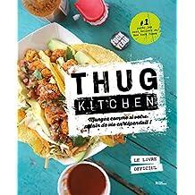 Thug Kitchen : le livre officiel. Mangez comme si votre p*tain de vie en dépendait !