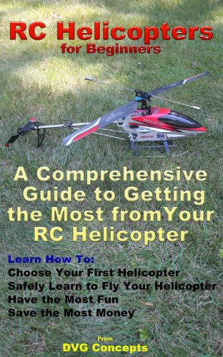 RC Helicopters for Beginners (English Edition) -
