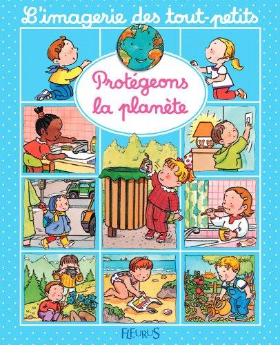 Protégeons la planète (Imagerie des tout-petits) par Nathalie Bélineau, Emilie Beaumont, Sylvie Michelet
