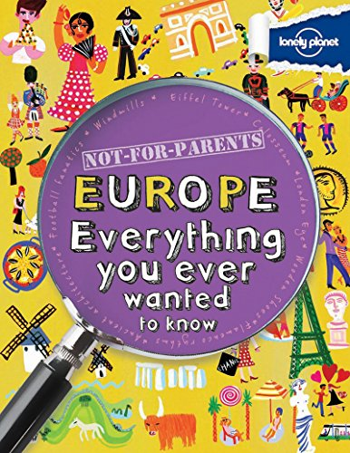Not For Parents Europe: Everything You Ever Wanted to Know (Lonely Planet Kids) por Lonely Planet Kids
