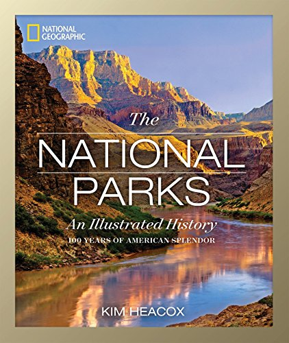 National Geographic The National Parks: An Illustrated History - Alaska National Park
