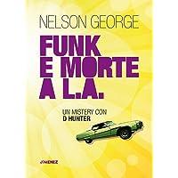 Funk e morte a L.A. Un mystery con D Hunter