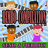 Bimbo compilation (Childrens music, balli di gruppo, compleanni, ideali per le feste dei bambini)