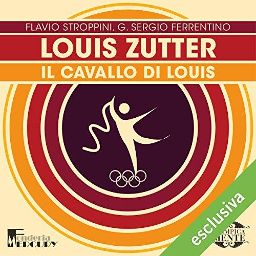 Louis Zutter: Il cavallo di Louis (Olimpicamente)  Audiolibri