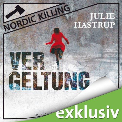 Buchseite und Rezensionen zu 'Vergeltung (Nordic Killing)' von Julie Hastrup