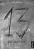 Dreizehn. Die Anstalt. Band 2: Roman (13. Dark Fantasy, Steampunk) (Dreizehn -13-)