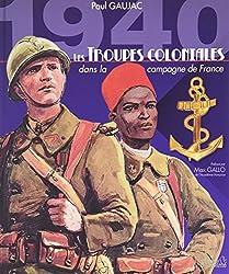 1940 Les troupes coloniales dans la Campagne De France