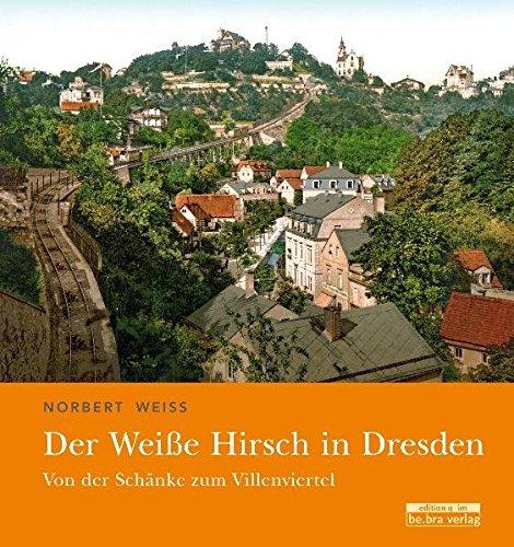 LESENSWERT: Weißer Hirsch Dresden: Von der Schänke zum Villenviertel