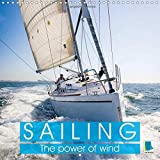 Sailing: The power of wind (Wall Calendar 2017 300 × 300 mm Square): A sailing trip is an adventure of a lifetime (Monthly calendar, 14 pages) (Calvendo Sports)