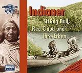 Indianer, 1 Audio-CD: Sitting Bull, Red Cloud und ihre Erben (Abenteuer & Wissen) - Maja Nielsen