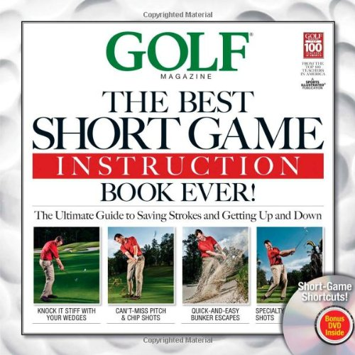 Golf: The Best Short Game Instruction Book Ever! (Golf Magazine) (Beste Golf Shorts)