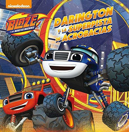 Darington y la superpista de acrobacias (Blaze y los Monster Machines. Primeras Lecturas) por Nickelodeon Nickelodeon