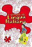 I compiti di lingua italiana. Per approfondire. Per la 4ª classe elementare
