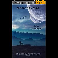 Les Ombres: Le cycle du Porteguerre - Livre 1