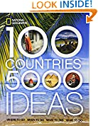 #5: 100 Countries, 5,000 Ideas: Where to Go, When to Go, What to See, What to Do (National Geographic)