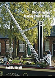 Modelling the Fradley Canal Crane: A Workshop Handbook for Model Engineers (Workshop Handbooks for Model Engineers)