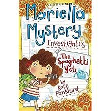 Mariella Mystery Investigates the Spaghetti Yeti (Mariella Mysteries)
