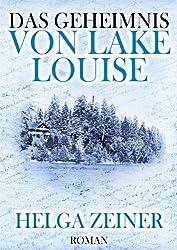 Das Geheimnis von Lake Louise (German Edition)
