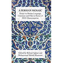 A Persian Mosaic: Essays on Persian Language, Literature and Film