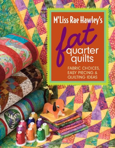 M'Liss Rae Hawley's Fat Quarter Quilts