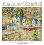 Ann Arbor Observed, The Stories Behind the Ann Arbor Observer Covers