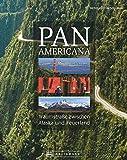 Panamericana: Traumstraßen zwischen Alaska und Feuerland