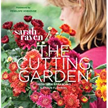 Cutting Garden: Growing and Arranging Garden Flowers