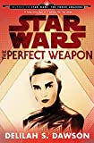 Front cover for the book The Perfect Weapon by Delilah S. Dawson