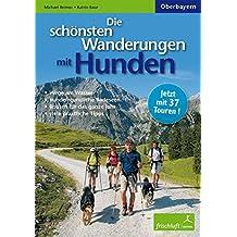 Die schönsten Wanderungen mit Hunden: Oberbayern