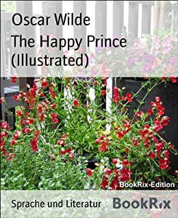 The Happy Prince (Illustrated) (English Edition) von [Wilde, Oscar]