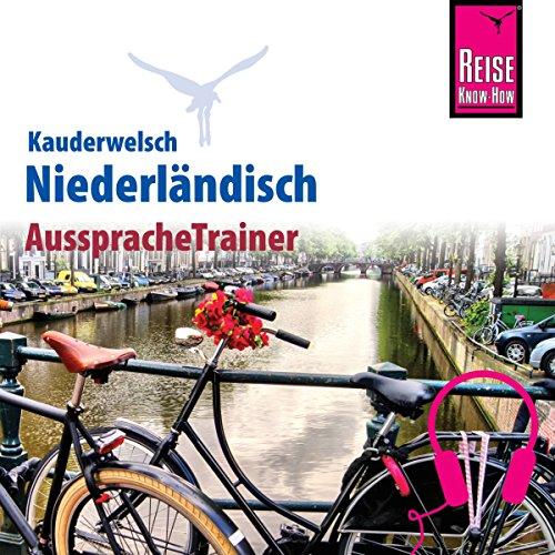 Niederländisch (Reise Know-How Kauderwelsch AusspracheTrainer)