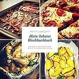 Mein liebstes Blechkochbuch: Ein Blech und 58 leckere Rezepte für den Backofen (Blech auf! beim Kochen im Ofen, Band 1)