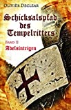 Adelsintrigen: Schicksalspfad des Tempelritters Band 2 (Schicksalspfad des Tempelritters / Adelsintrigen) -