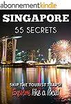 Singapore 55 Secrets - The Locals Tra...