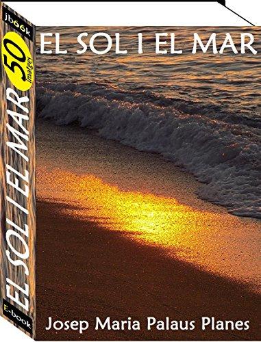 El Sol i el Mar (50 imatges) (Catalan Edition) por JOSEP MARIA PALAUS PLANES
