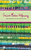 Grüner Faden Hoffnung: Lebensweisheit aus dem Nähkästchen (Eschbacher Präsente)