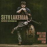Songtexte von Seth Lakeman feat. Wildwood Kin - Ballads of the Broken Few