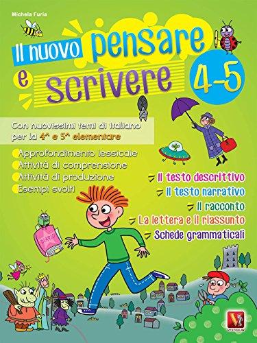 Il nuovo Pensare e scrivere 4-5. Con nuovissimi temi di italiano guidati per la 4ª e 5ª classe elementare