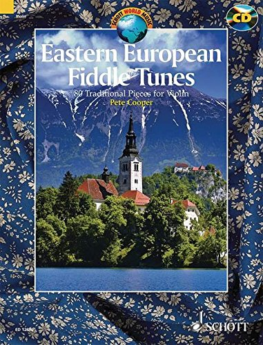 Eastern European Fiddle Tunes: 80 Traditional Pieces for Violin. Violine. Ausgabe mit CD.: 80 Traditional Pieces for Violin from Poland, Ukraine, ... Romania and the Balkans (Schott World Music)