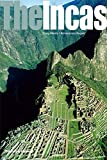 The Incas: Lords of the Four Quarters (Ancient Peoples and Places)