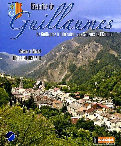 Histoire de Guillaumes : De Guillaume le Libérateur aux Sapeurs de l'Empire par  Michel Bourrier-Reynaud, Colette Bourrier-Reynaud