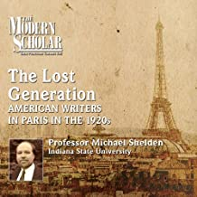 The Lost Generation: American Writers in Paris in the 1920s