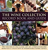 The Wine Collection: Record Book and Guide: Two Volumes in One Classic Gift Set: A Write-In Record Book Plus a Collectio
